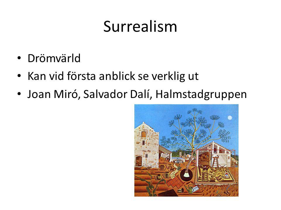 Surrealism Drömvärld Kan vid första anblick se verklig ut Joan Miró, Salvador Dalí, Halmstadgruppen