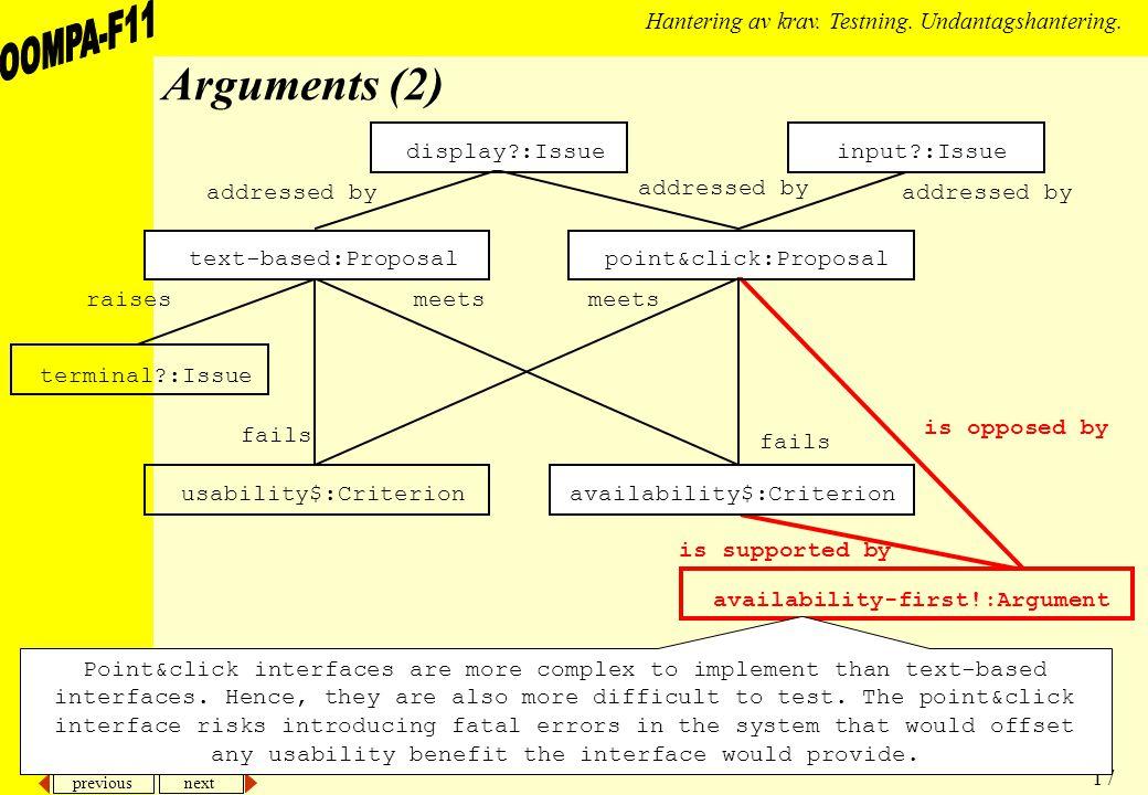 previous next 17 Hantering av krav. Testning. Undantagshantering. Arguments (2) input?:Issue availability$:Criterionusability$:Criterion terminal?:Iss
