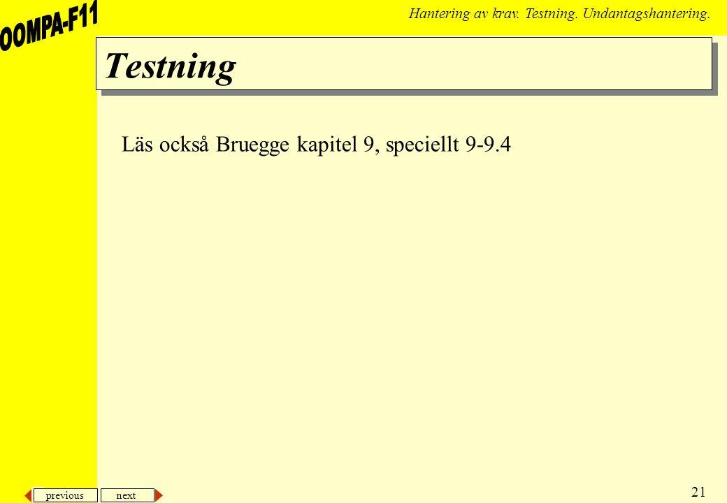 previous next 21 Hantering av krav. Testning. Undantagshantering.