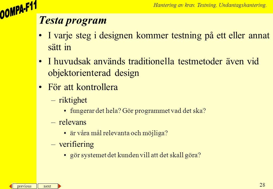 previous next 28 Hantering av krav. Testning. Undantagshantering.