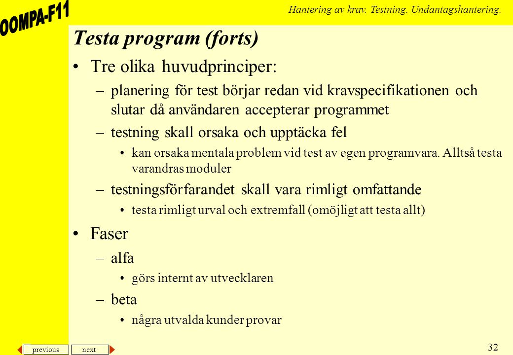 previous next 32 Hantering av krav. Testning. Undantagshantering.