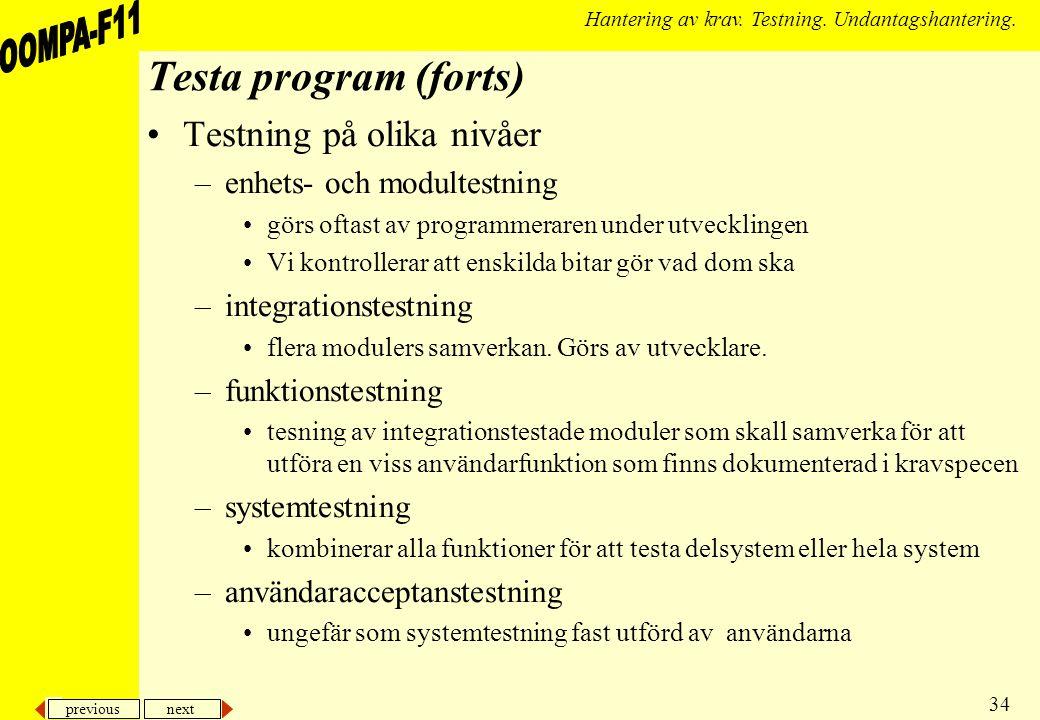 previous next 34 Hantering av krav. Testning. Undantagshantering.