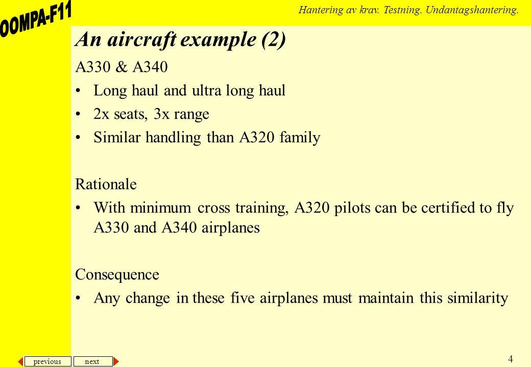 previous next 4 Hantering av krav. Testning. Undantagshantering. An aircraft example (2) A330 & A340 Long haul and ultra long haul 2x seats, 3x range