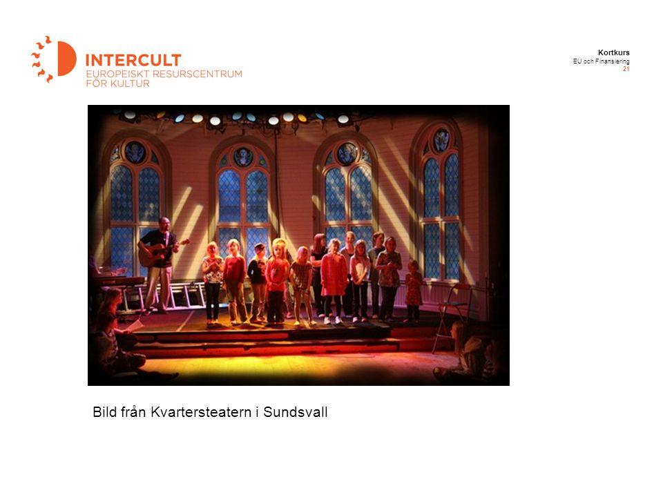 Kortkurs EU och Finansiering 21 Bild från Kvartersteatern i Sundsvall