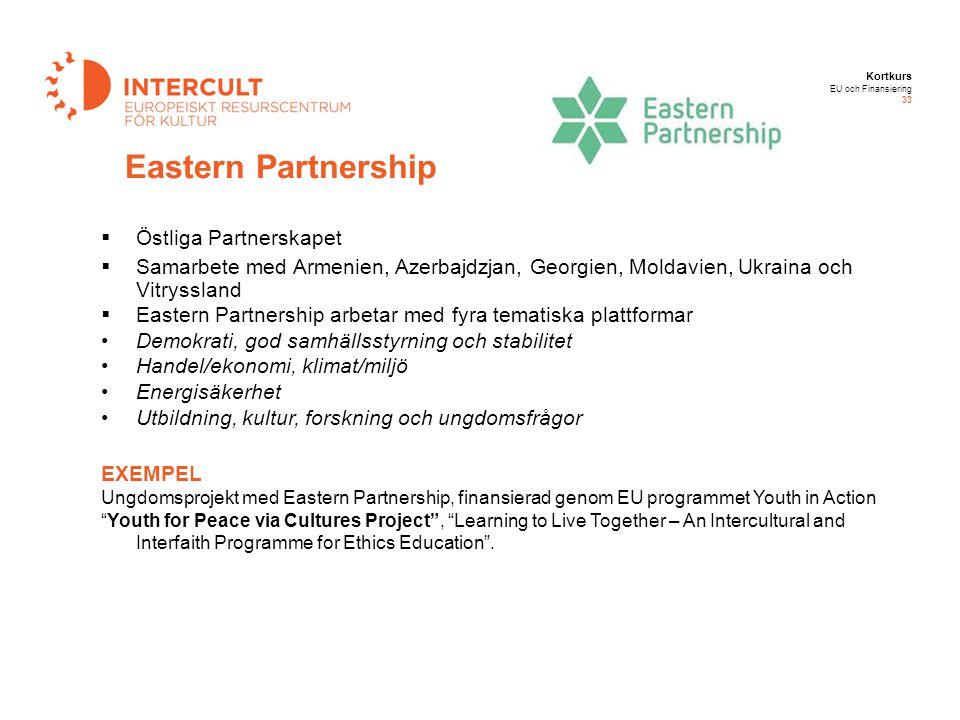 Kortkurs EU och Finansiering 33 Eastern Partnership  Östliga Partnerskapet  Samarbete med Armenien, Azerbajdzjan, Georgien, Moldavien, Ukraina och V