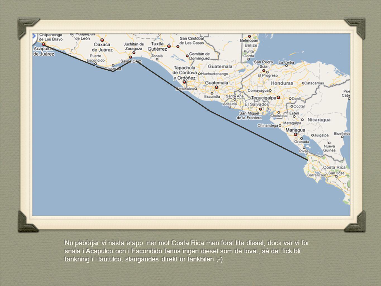 Nu påbörjar vi nästa etapp, ner mot Costa Rica men först lite diesel, dock var vi för snåla i Acapulco och i Escondido fanns ingen diesel som de lovat