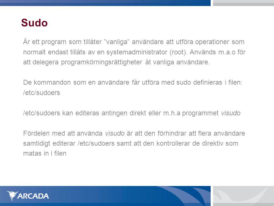 """Sudo Är ett program som tillåter """"vanliga"""" användare att utföra operationer som normalt endast tillåts av en systemadministrator (root). Används m.a.o"""