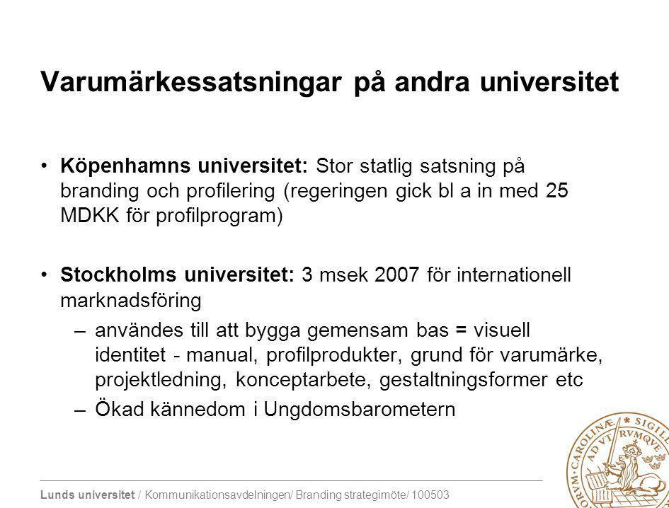 Lunds universitet / Kommunikationsavdelningen/ Branding strategimöte/ 100503 Varumärkessatsningar på andra universitet Köpenhamns universitet: Stor st