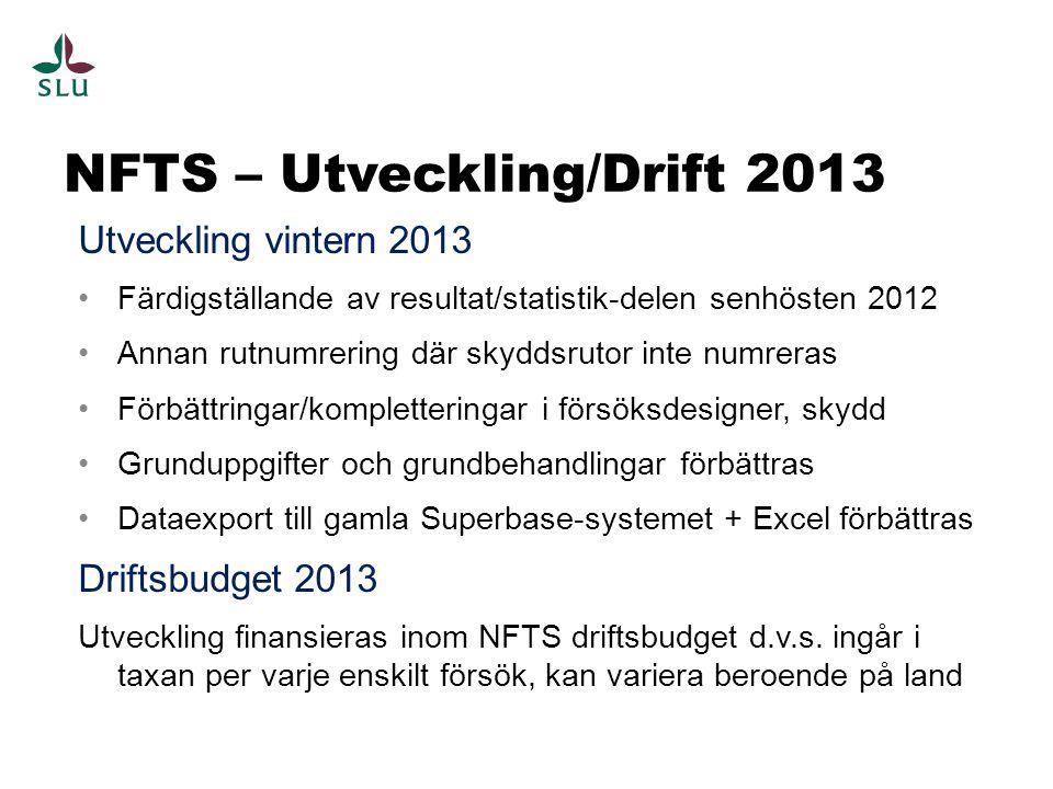 NFTS – Utveckling/Drift 2013 Utveckling vintern 2013 Färdigställande av resultat/statistik-delen senhösten 2012 Annan rutnumrering där skyddsrutor int