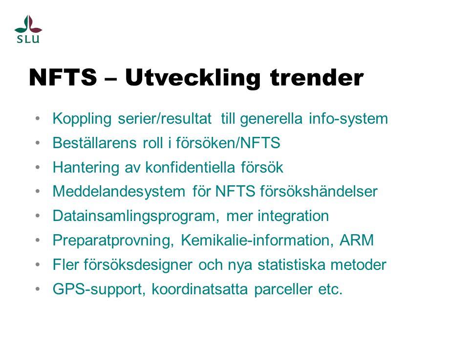 NFTS – Utveckling trender Koppling serier/resultat till generella info-system Beställarens roll i försöken/NFTS Hantering av konfidentiella försök Med