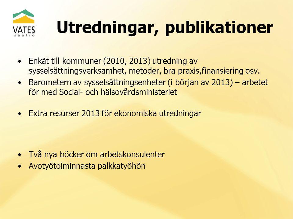 Utredningar, publikationer Enkät till kommuner (2010, 2013) utredning av sysselsättningsverksamhet, metoder, bra praxis,finansiering osv.