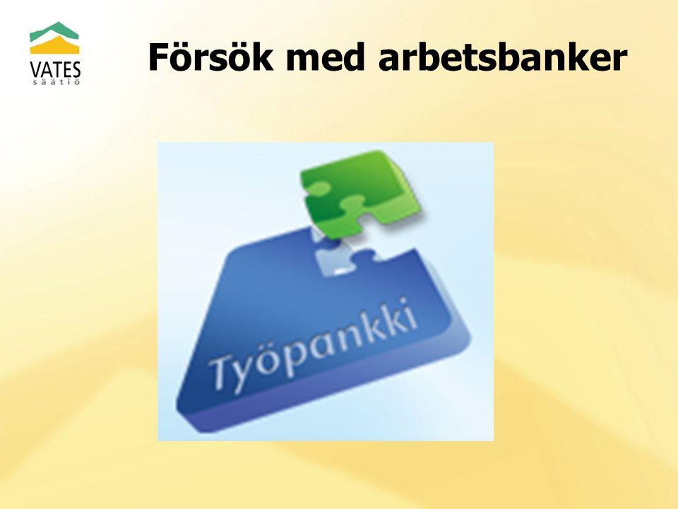 Försök med arbetsbanker