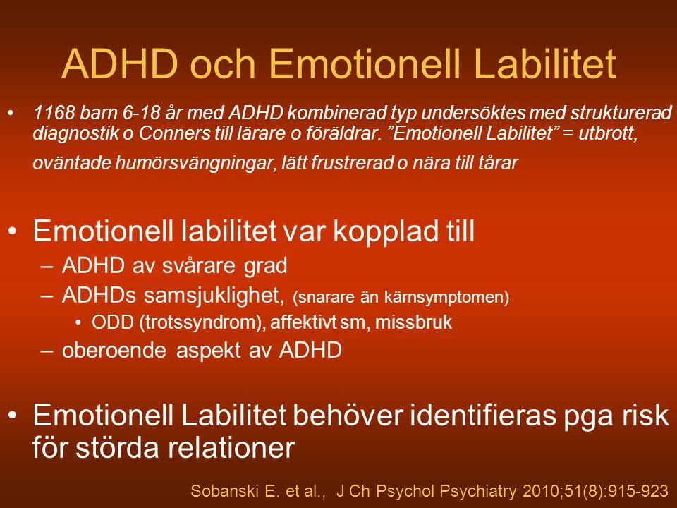 """ADHD och Emotionell Labilitet 1168 barn 6-18 år med ADHD kombinerad typ undersöktes med strukturerad diagnostik o Conners till lärare o föräldrar. """"Em"""