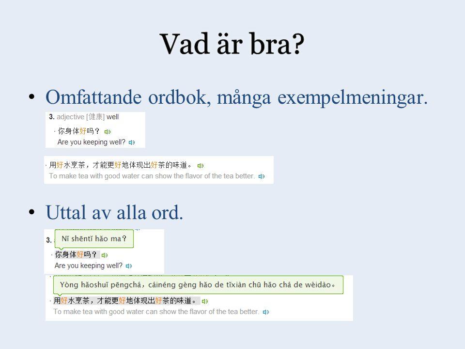 Omfattande ordbok, många exempelmeningar. Uttal av alla ord.