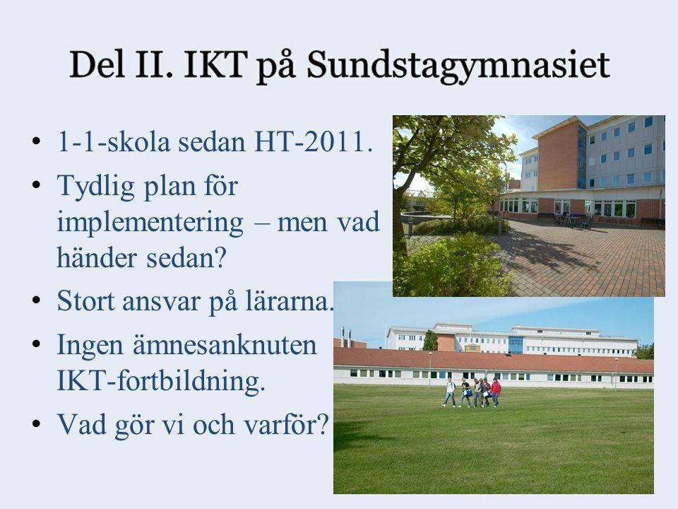 1-1-skola sedan HT-2011. Tydlig plan för implementering – men vad händer sedan.
