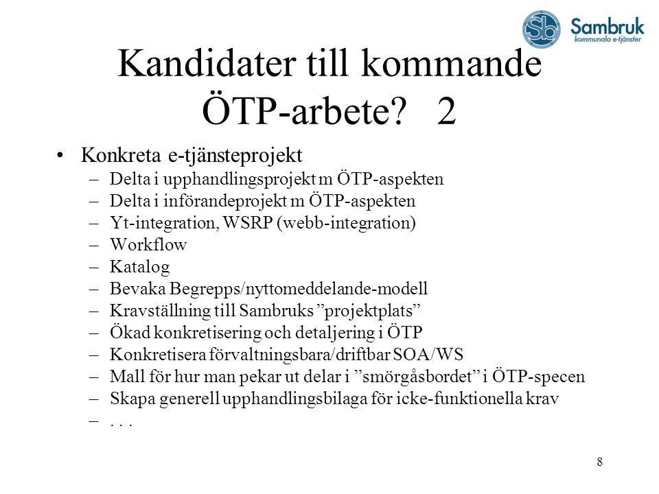 9 Kandidater till kommande ÖTP-arbete.