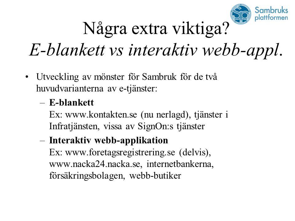 Några extra viktiga. E-blankett vs interaktiv webb-appl.