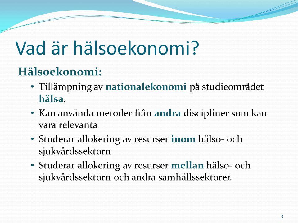 Hälsoekonomi: Tillämpning av nationalekonomi på studieområdet hälsa, Kan använda metoder från andra discipliner som kan vara relevanta Studerar alloke