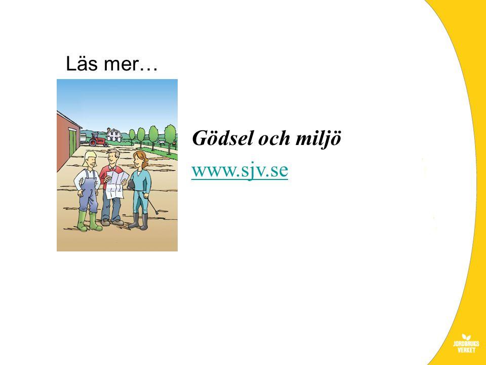 Gödsel och miljö www.sjv.se Läs mer…