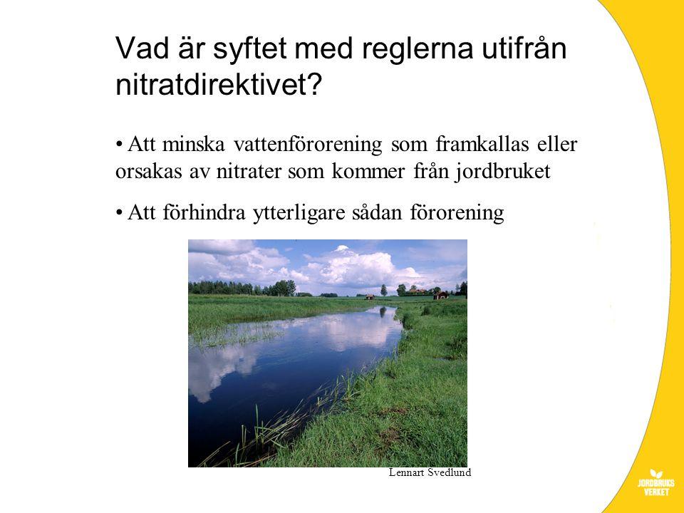 Att minska vattenförorening som framkallas eller orsakas av nitrater som kommer från jordbruket Att förhindra ytterligare sådan förorening Vad är syft