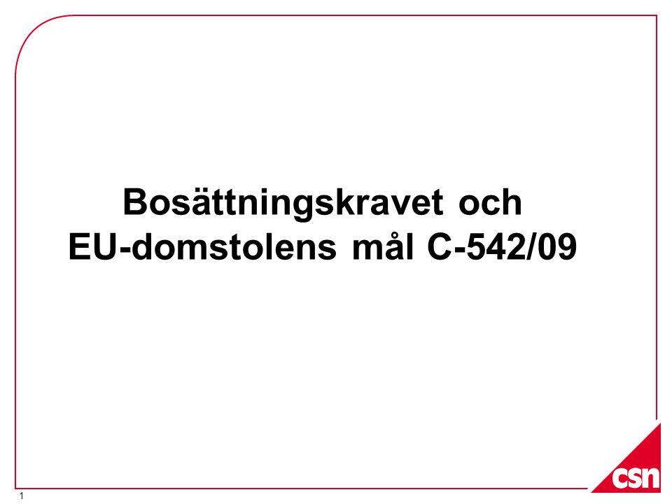 1 Bosättningskravet och EU-domstolens mål C-542/09