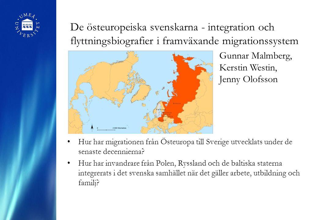 De östeuropeiska svenskarna - integration och flyttningsbiografier i framväxande migrationssystem Hur har migrationen från Östeuropa till Sverige utvecklats under de senaste decennierna.