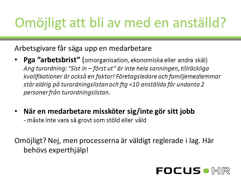 """Omöjligt att bli av med en anställd? Arbetsgivare får säga upp en medarbetare Pga """"arbetsbrist"""" ( omorganisation, ekonomiska eller andra skäl) Ang tur"""