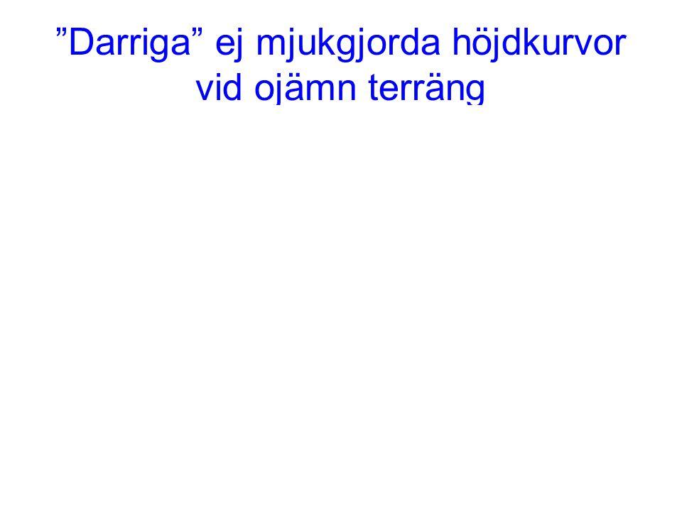 """""""Darriga"""" ej mjukgjorda höjdkurvor vid ojämn terräng"""