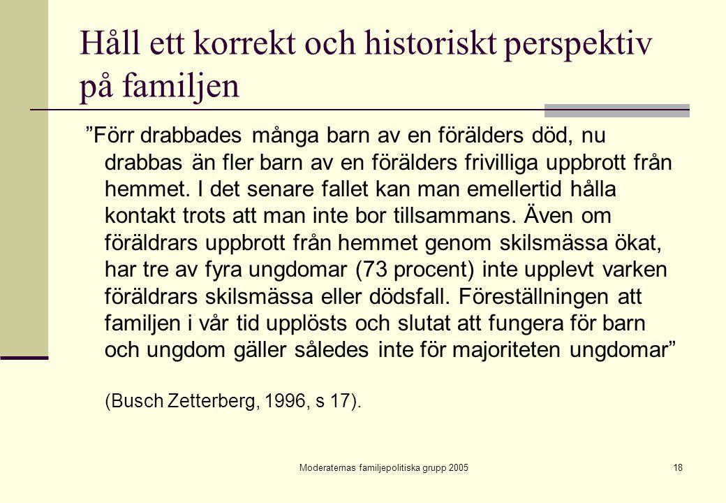 """Moderaternas familjepolitiska grupp 200518 Håll ett korrekt och historiskt perspektiv på familjen """"Förr drabbades många barn av en förälders död, nu d"""
