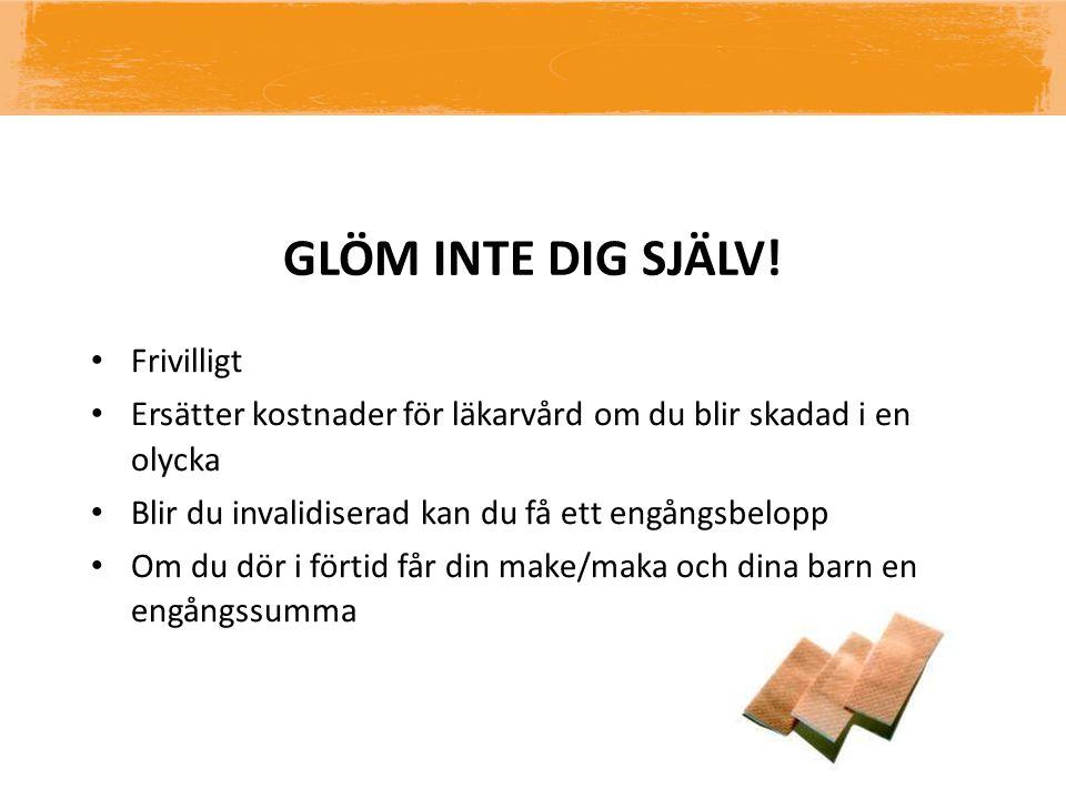 GLÖM INTE DIG SJÄLV.