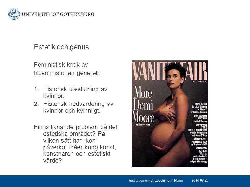 Estetik och genus Feministisk kritik av filosofihistorien generellt: 1.Historisk uteslutning av kvinnor. 2.Historisk nedvärdering av kvinnor och kvinn