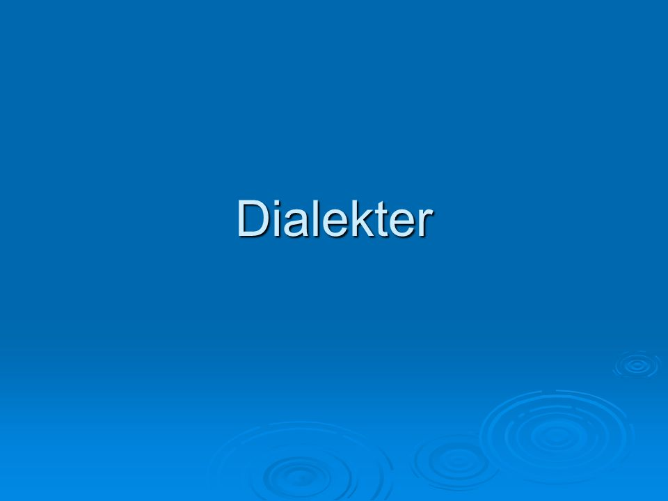  Urnordiskan utvecklades till olika språk  svenskan utvecklas till olika dialekter.