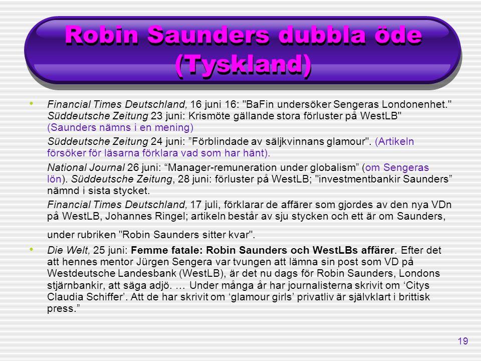 19 Robin Saunders dubbla öde (Tyskland) Financial Times Deutschland, 16 juni 16: