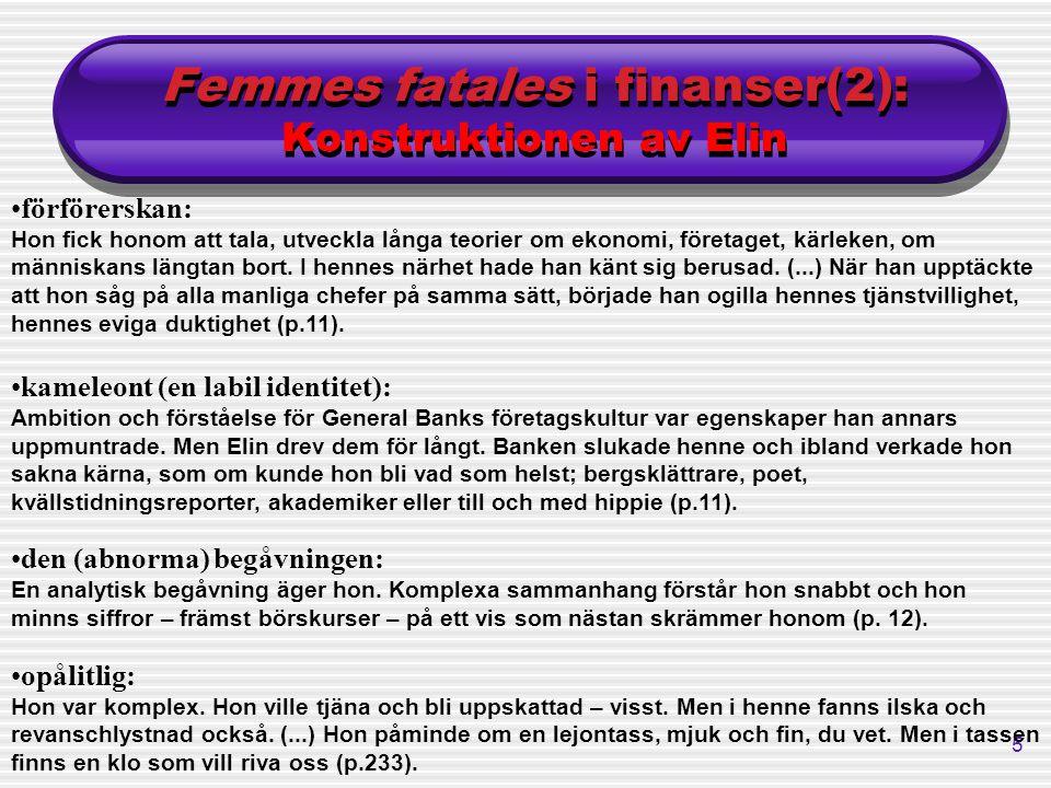 5 Femmes fatales i finanser(2): Konstruktionen av Elin förförerskan: Hon fick honom att tala, utveckla långa teorier om ekonomi, företaget, kärleken,
