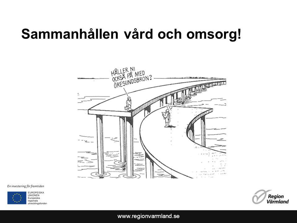 www.regionvarmland.se Sammanhållen vård och omsorg!