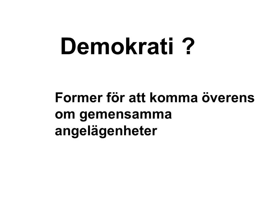 Demokrati ? Former för att komma överens om gemensamma angelägenheter