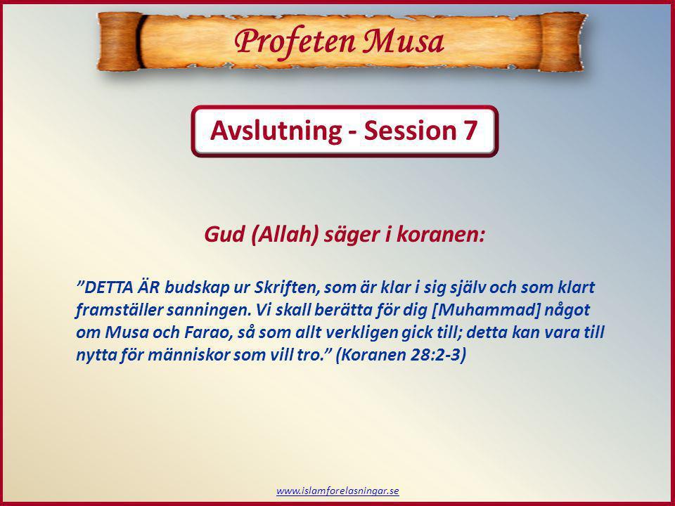 www.islamforelasningar.se Gud (Allah) säger i koranen: DETTA ÄR budskap ur Skriften, som är klar i sig själv och som klart framställer sanningen.