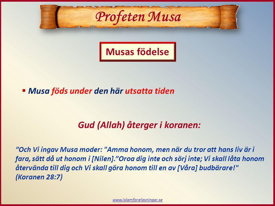 www.islamforelasningar.se  Musa sätts i Nilen av sin mor Musas separation med sin mor Profeten Musa