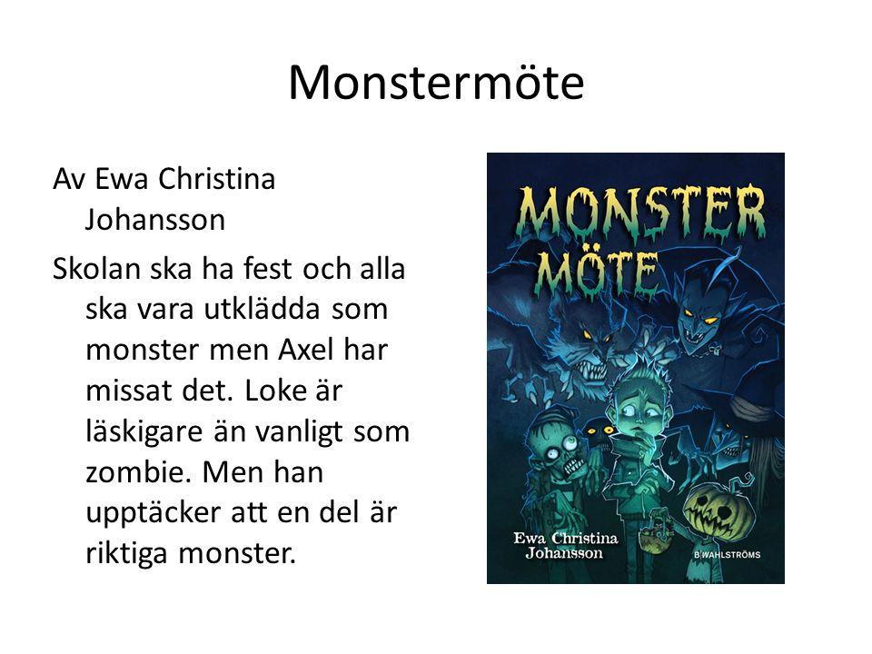 Monstermöte Av Ewa Christina Johansson Skolan ska ha fest och alla ska vara utklädda som monster men Axel har missat det. Loke är läskigare än vanligt