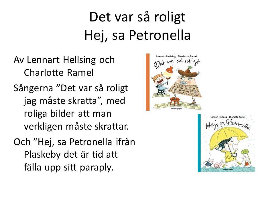 """Det var så roligt Hej, sa Petronella Av Lennart Hellsing och Charlotte Ramel Sångerna """"Det var så roligt jag måste skratta"""", med roliga bilder att man"""