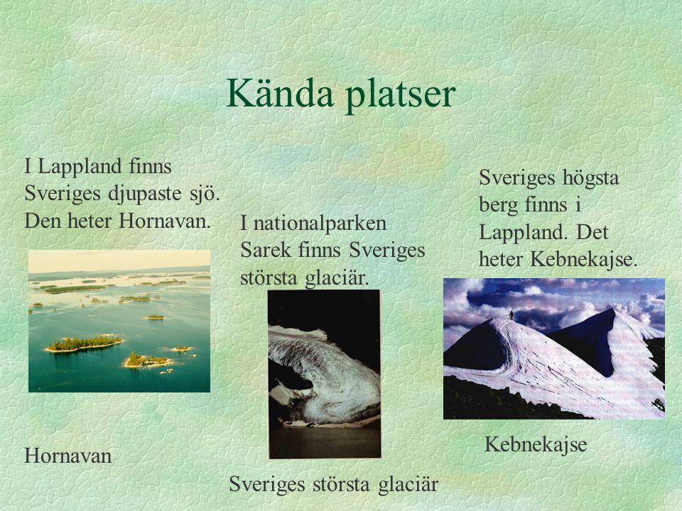 Kända platser I Lappland finns Sveriges djupaste sjö.