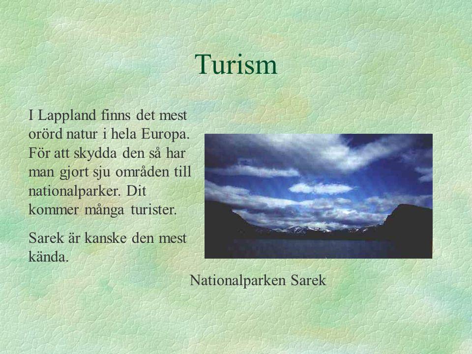 Turism I Lappland finns det mest orörd natur i hela Europa.