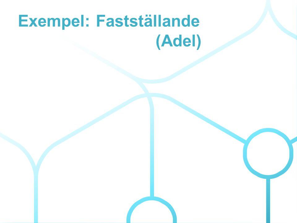 Exempel: Fastställande (Adel)