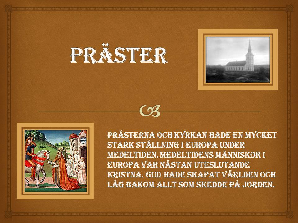 Prästerna och kyrkan hade en mycket stark ställning i Europa under medeltiden.