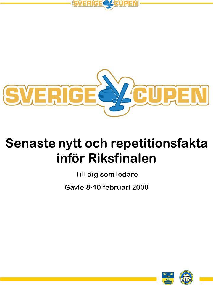 Senaste nytt och repetitionsfakta inför Riksfinalen Till dig som ledare Gävle 8-10 februari 2008