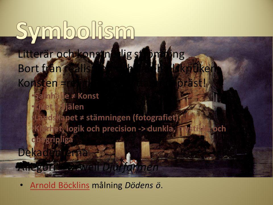 Arnold Böcklins målning Dödens ö. Arnold Böcklins Litterär och konstnärlig strömning Bort från realismen och samhällskritiken Konsten =religion ; förf