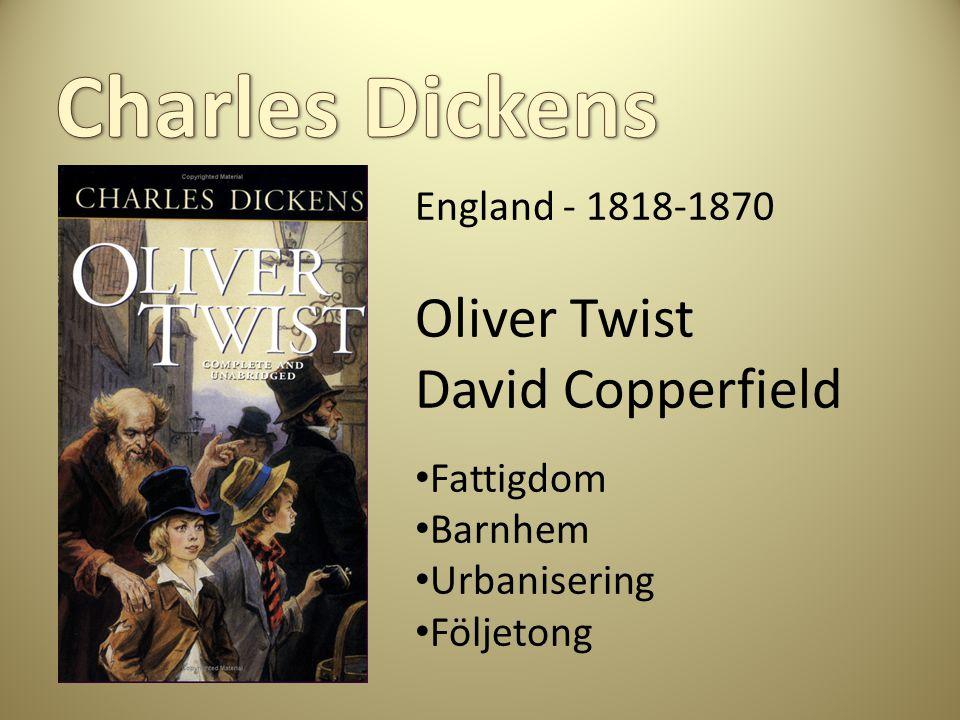 England - 1818-1870 Oliver Twist David Copperfield Fattigdom Barnhem Urbanisering Följetong