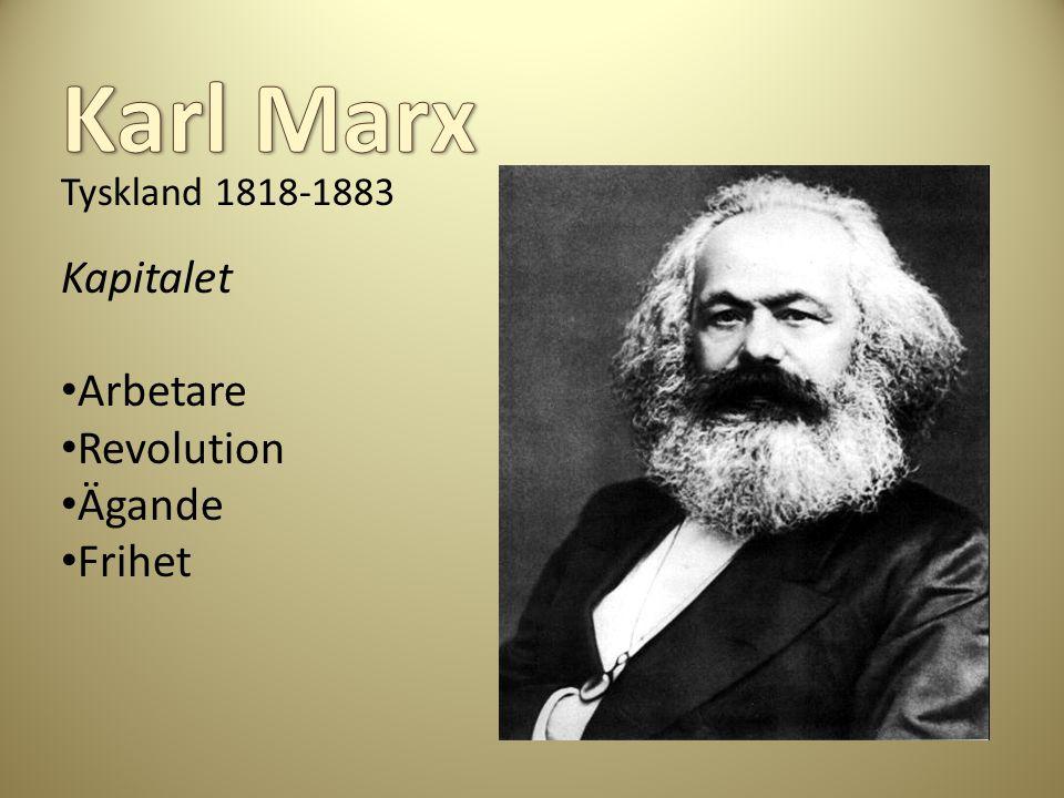 Tyskland 1818-1883 Kapitalet Arbetare Revolution Ägande Frihet