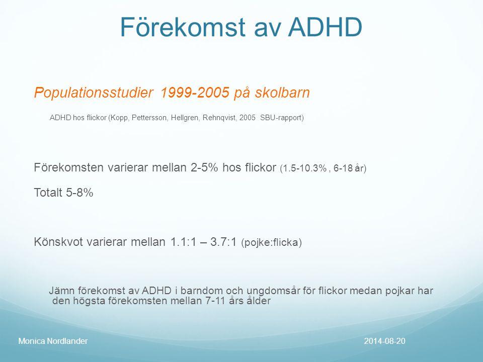 Förekomst av ADHD Populationsstudier 1999-2005 på skolbarn ADHD hos flickor (Kopp, Pettersson, Hellgren, Rehnqvist, 2005 SBU-rapport) Förekomsten vari