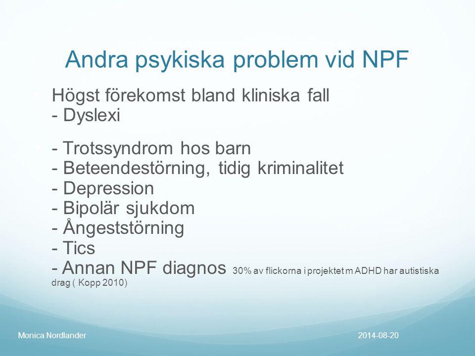 Andra psykiska problem vid NPF Högst förekomst bland kliniska fall - Dyslexi - Trotssyndrom hos barn - Beteendestörning, tidig kriminalitet - Depressi